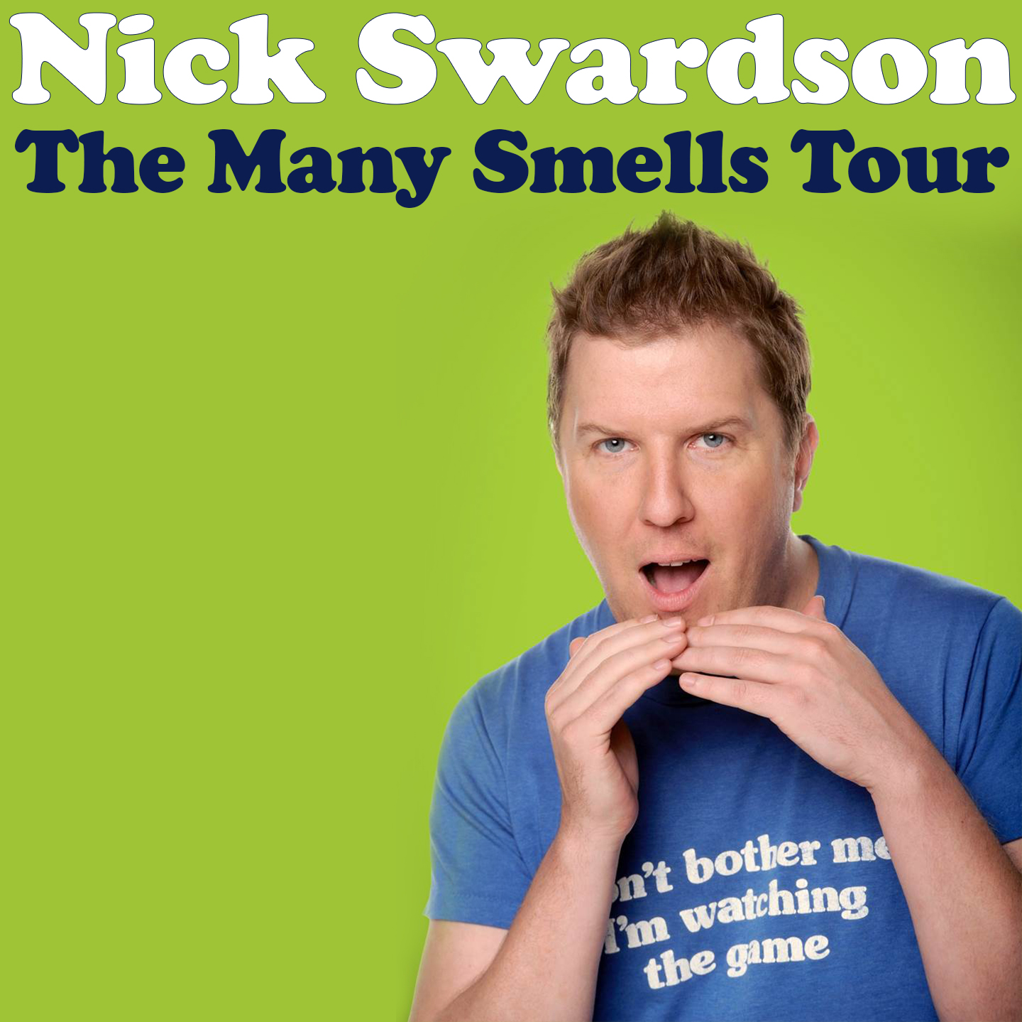 Nick Swardson: The Many Smells Tour